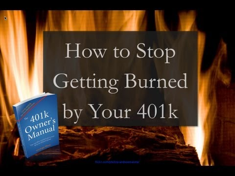 How to stop getting burned by your 401k